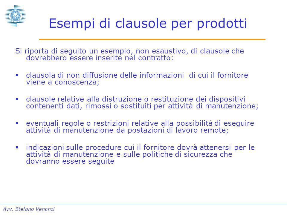 Avv. Stefano Venanzi Esempi di clausole per prodotti Si riporta di seguito un esempio, non esaustivo, di clausole che dovrebbero essere inserite nel c