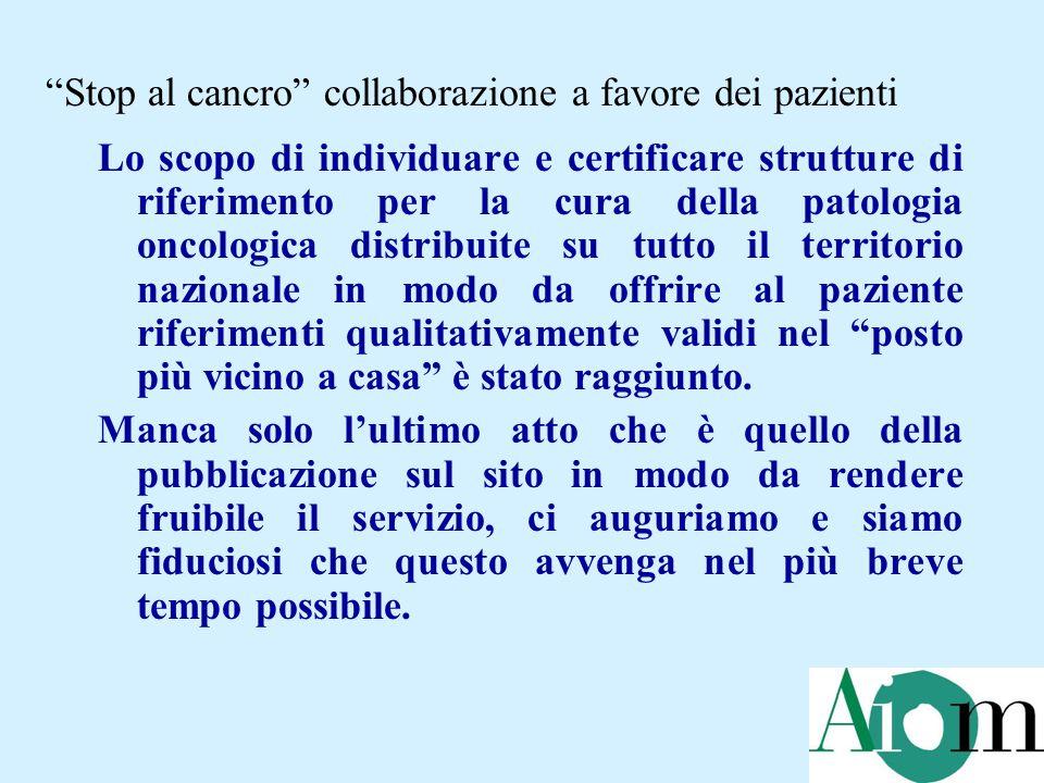 Lo scopo di individuare e certificare strutture di riferimento per la cura della patologia oncologica distribuite su tutto il territorio nazionale in