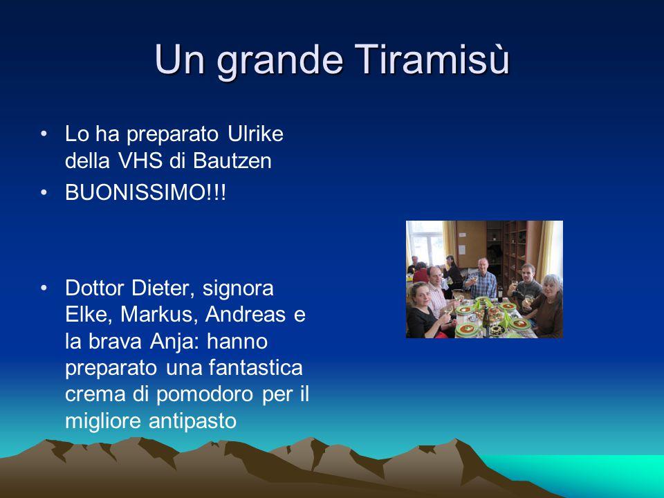 Un grande Tiramisù Lo ha preparato Ulrike della VHS di Bautzen BUONISSIMO!!.