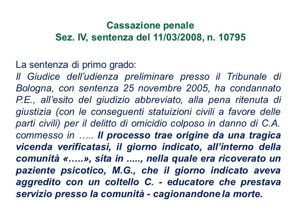 Cassazione penale Sez. IV, sentenza del 11/03/2008, n. 10795 La sentenza di primo grado: Il Giudice dell'udienza preliminare presso il Tribunale di Bo