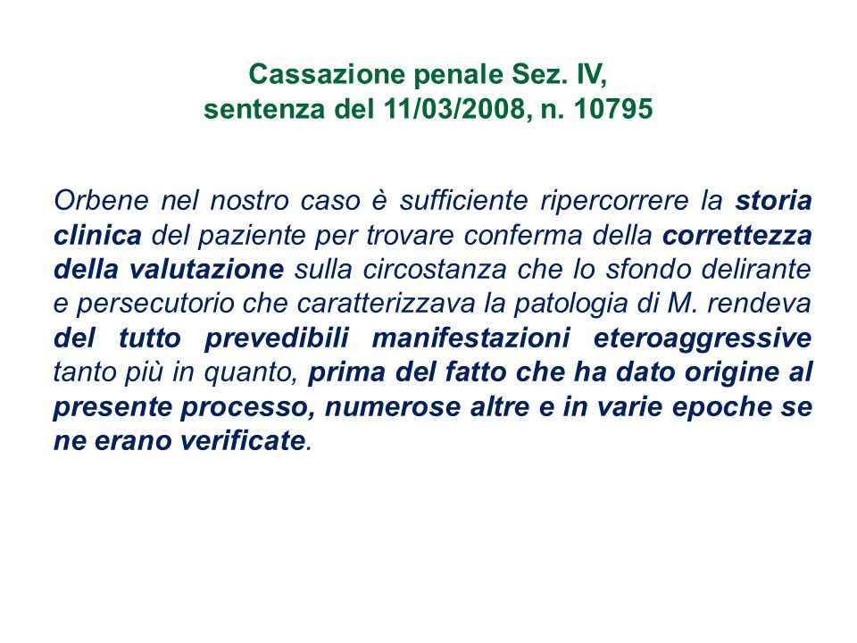 Orbene nel nostro caso è sufficiente ripercorrere la storia clinica del paziente per trovare conferma della correttezza della valutazione sulla circos