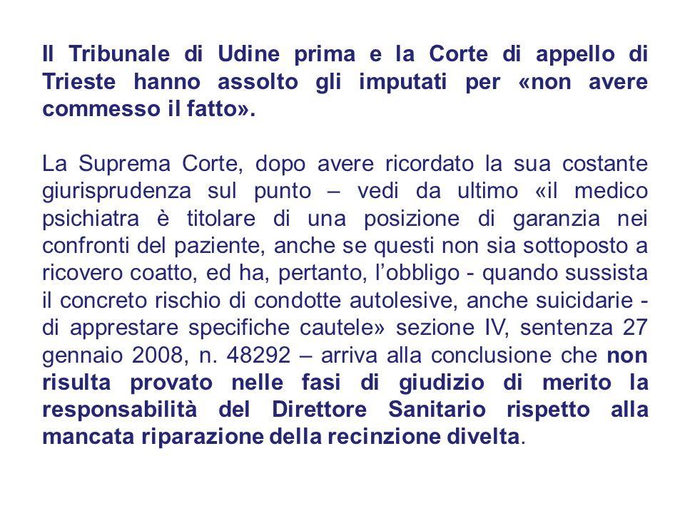 Il Tribunale di Udine prima e la Corte di appello di Trieste hanno assolto gli imputati per «non avere commesso il fatto». La Suprema Corte, dopo aver