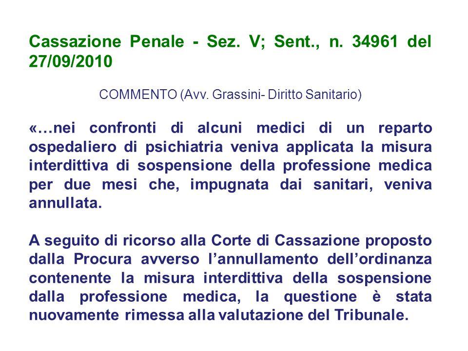 Cassazione Penale - Sez. V; Sent., n. 34961 del 27/09/2010 COMMENTO (Avv. Grassini- Diritto Sanitario) «…nei confronti di alcuni medici di un reparto