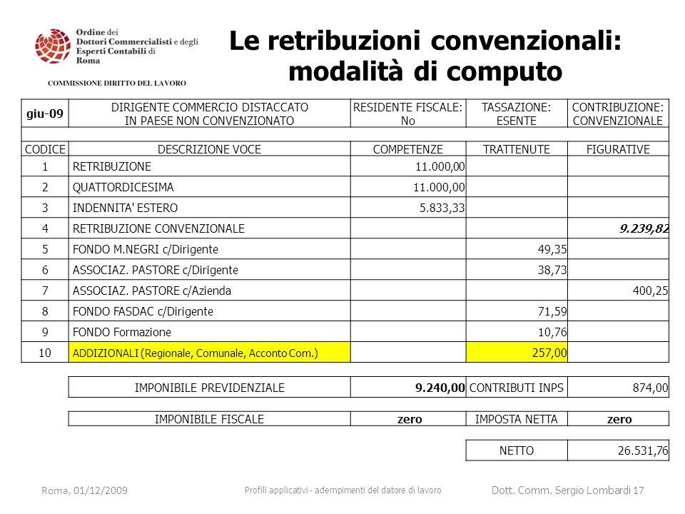 giu-09 DIRIGENTE COMMERCIO DISTACCATO IN PAESE NON CONVENZIONATO RESIDENTE FISCALE: No TASSAZIONE: ESENTE CONTRIBUZIONE: CONVENZIONALE CODICEDESCRIZIO