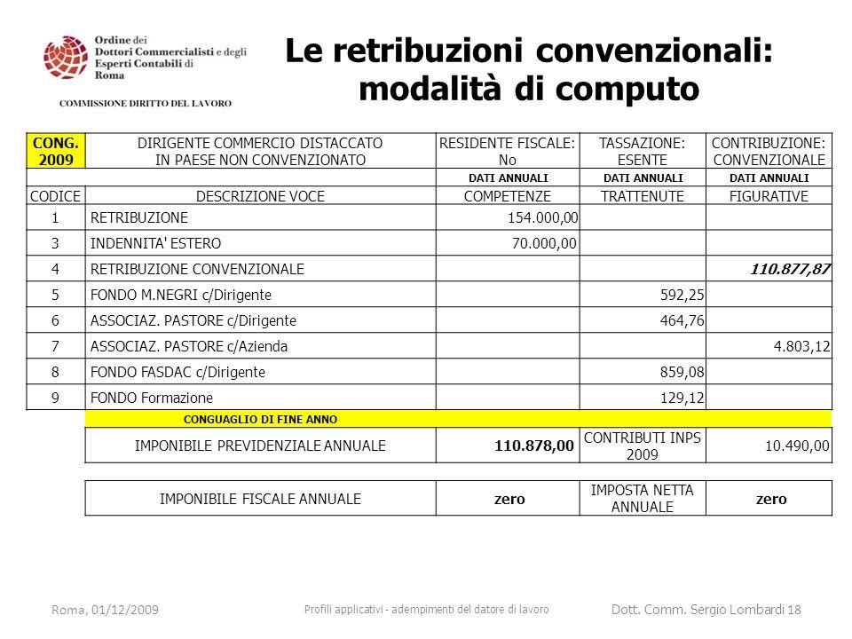 CONG. 2009 DIRIGENTE COMMERCIO DISTACCATO IN PAESE NON CONVENZIONATO RESIDENTE FISCALE: No TASSAZIONE: ESENTE CONTRIBUZIONE: CONVENZIONALE DATI ANNUAL