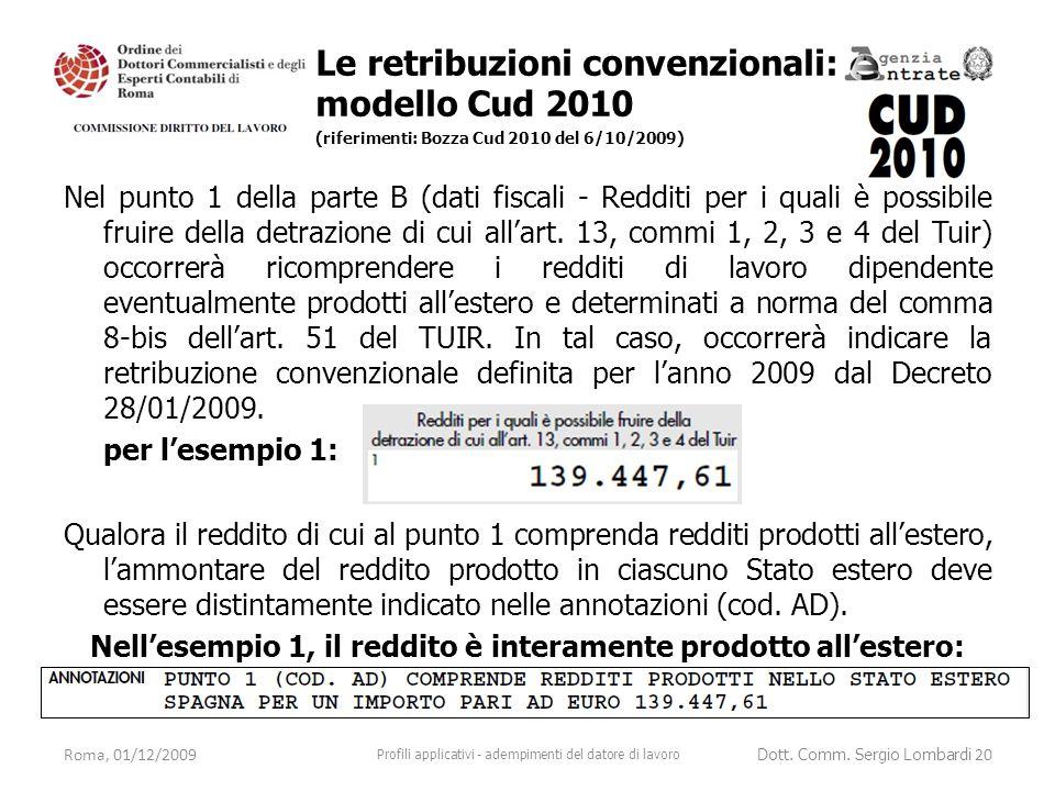 Nel punto 1 della parte B (dati fiscali - Redditi per i quali è possibile fruire della detrazione di cui all'art. 13, commi 1, 2, 3 e 4 del Tuir) occo
