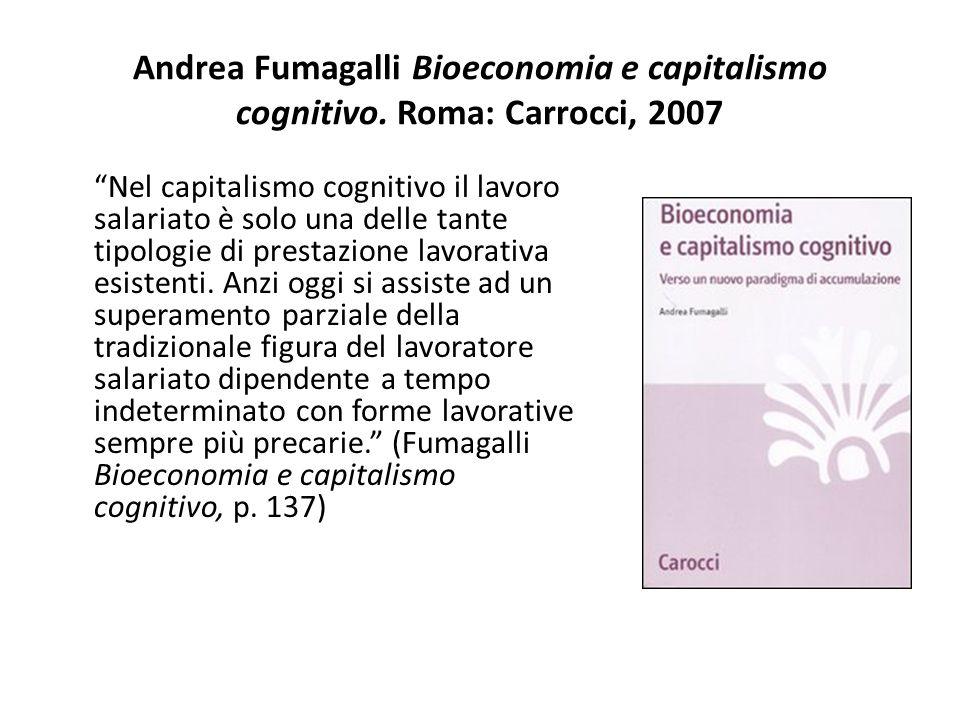 Andrea Fumagalli Bioeconomia e capitalismo cognitivo.