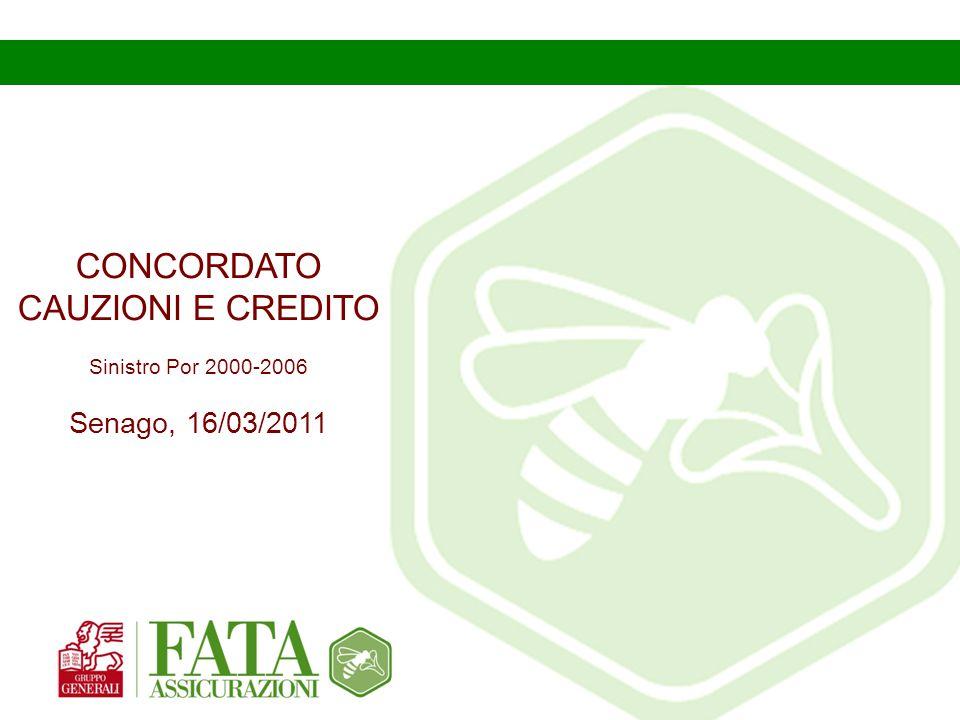 CONCORDATO CAUZIONI E CREDITO Sinistro Por 2000-2006 Senago, 16/03/2011