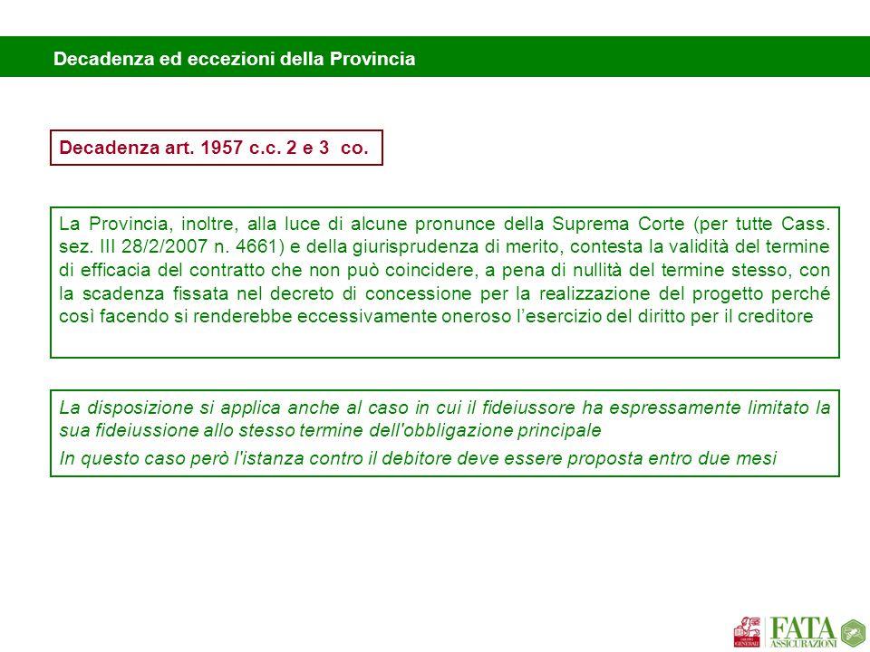 Decadenza ed eccezioni della Provincia La Provincia, inoltre, alla luce di alcune pronunce della Suprema Corte (per tutte Cass. sez. III 28/2/2007 n.