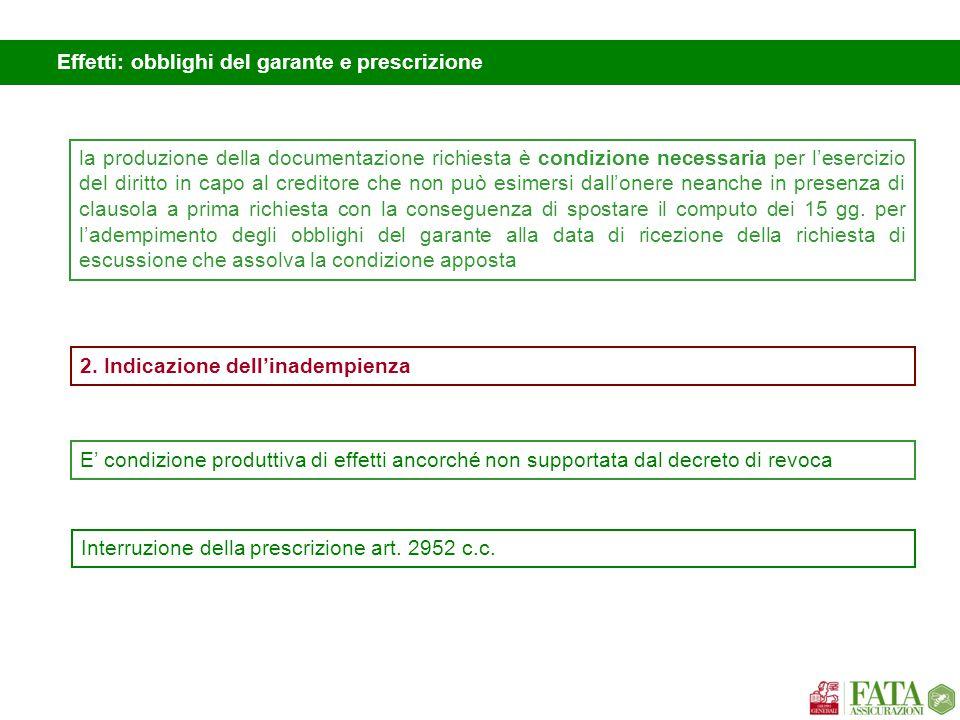 Effetti: obblighi del garante e prescrizione la produzione della documentazione richiesta è condizione necessaria per l'esercizio del diritto in capo