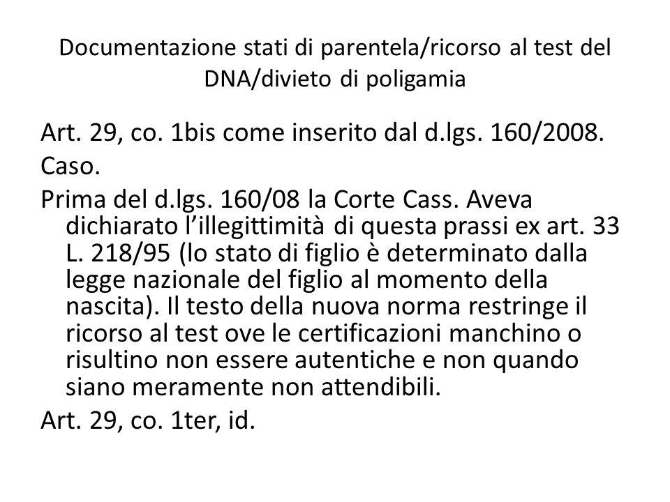 Documentazione stati di parentela/ricorso al test del DNA/divieto di poligamia Art. 29, co. 1bis come inserito dal d.lgs. 160/2008. Caso. Prima del d.