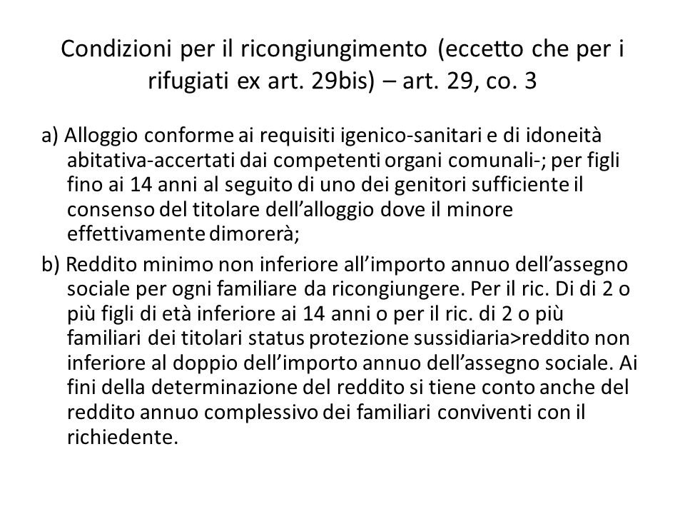 Condizioni per il ricongiungimento (eccetto che per i rifugiati ex art. 29bis) – art. 29, co. 3 a) Alloggio conforme ai requisiti igenico-sanitari e d
