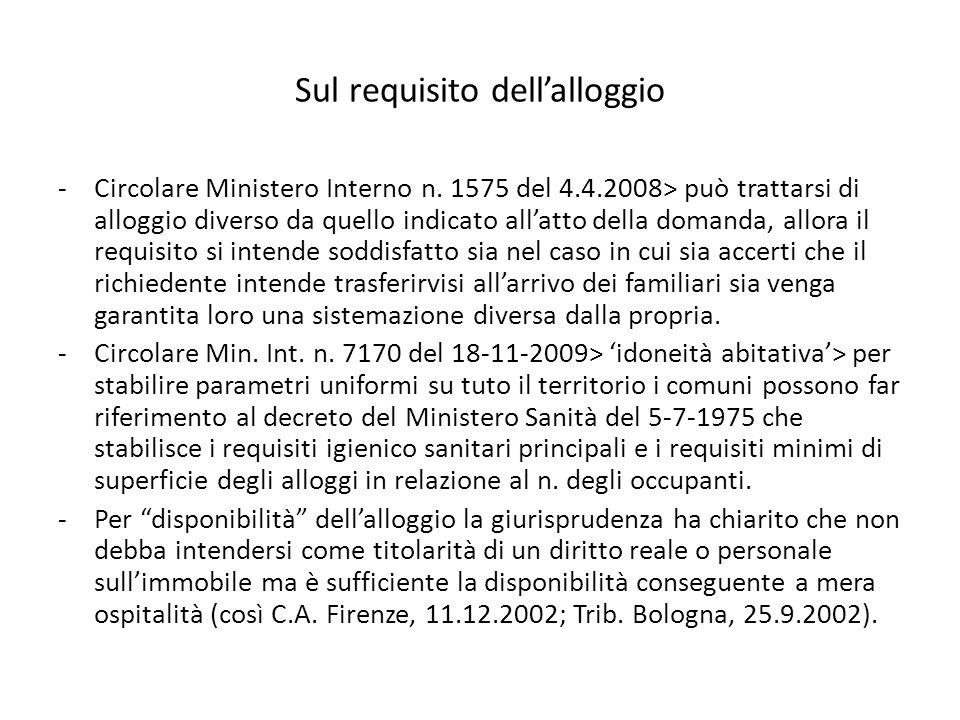 Sul requisito dell'alloggio -Circolare Ministero Interno n. 1575 del 4.4.2008> può trattarsi di alloggio diverso da quello indicato all'atto della dom