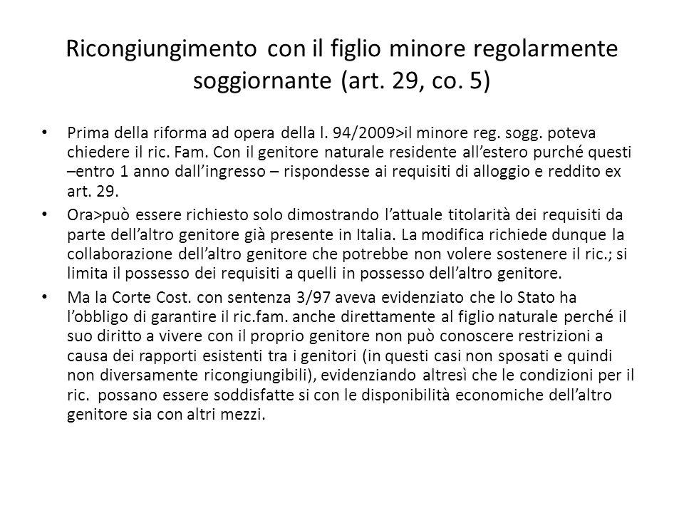 Ricongiungimento con il figlio minore regolarmente soggiornante (art. 29, co. 5) Prima della riforma ad opera della l. 94/2009>il minore reg. sogg. po