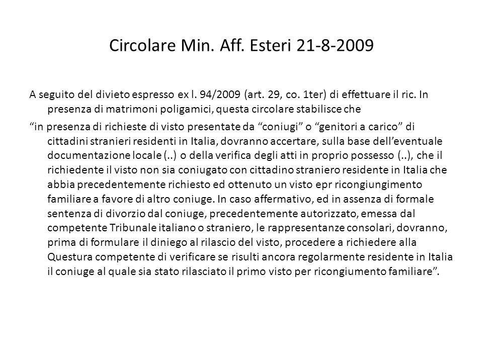 Circolare Min. Aff. Esteri 21-8-2009 A seguito del divieto espresso ex l. 94/2009 (art. 29, co. 1ter) di effettuare il ric. In presenza di matrimoni p