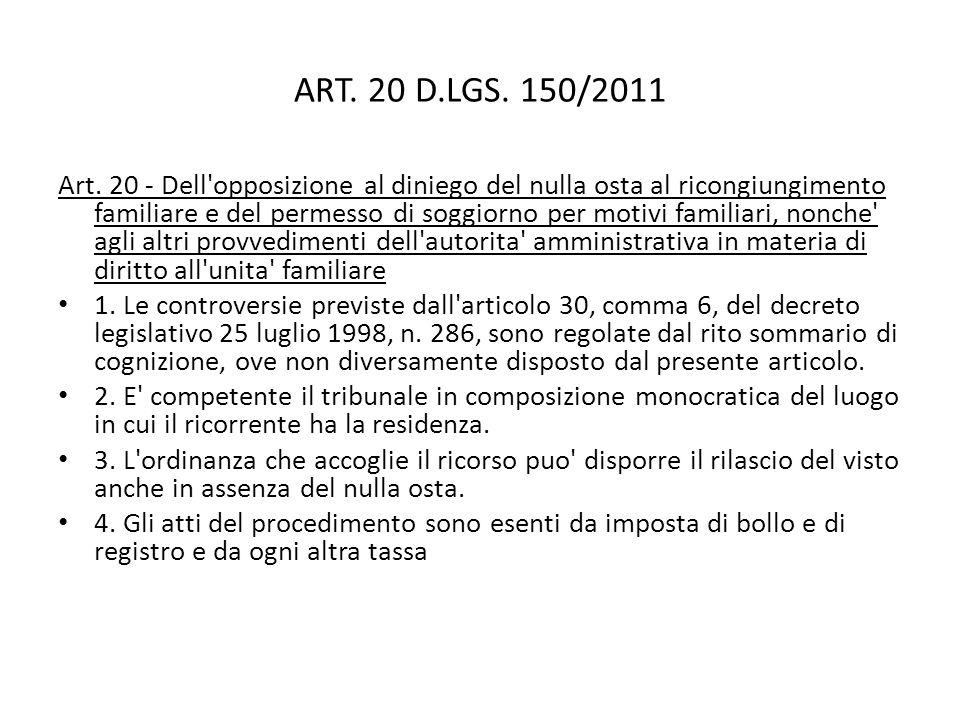 ART. 20 D.LGS. 150/2011 Art. 20 - Dell'opposizione al diniego del nulla osta al ricongiungimento familiare e del permesso di soggiorno per motivi fami
