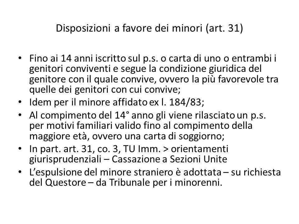 Disposizioni a favore dei minori (art. 31) Fino ai 14 anni iscritto sul p.s. o carta di uno o entrambi i genitori conviventi e segue la condizione giu