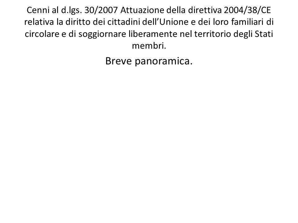 Cenni al d.lgs. 30/2007 Attuazione della direttiva 2004/38/CE relativa la diritto dei cittadini dell'Unione e dei loro familiari di circolare e di sog