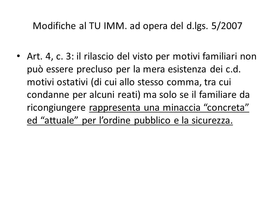 Modifiche al TU IMM. ad opera del d.lgs. 5/2007 Art. 4, c. 3: il rilascio del visto per motivi familiari non può essere precluso per la mera esistenza