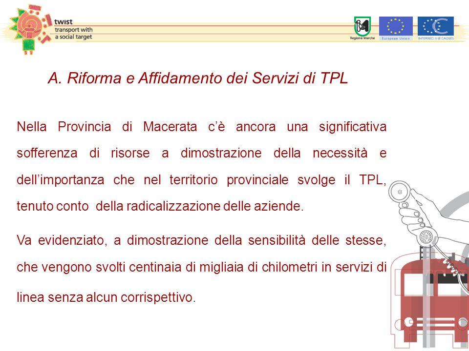 Nella Provincia di Macerata c'è ancora una significativa sofferenza di risorse a dimostrazione della necessità e dell'importanza che nel territorio provinciale svolge il TPL, tenuto conto della radicalizzazione delle aziende.