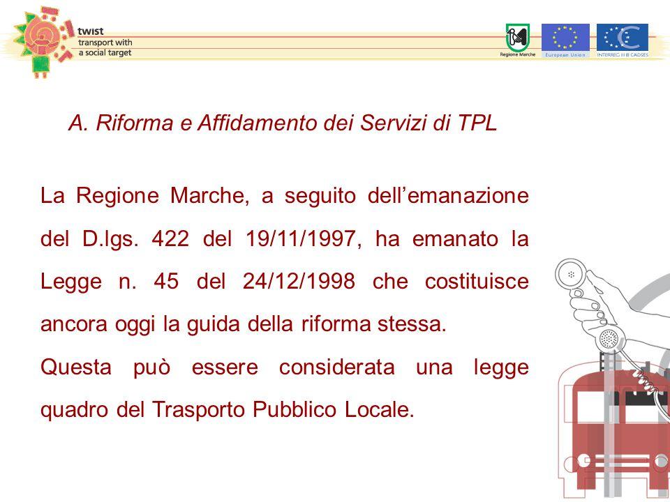 La Regione Marche, a seguito dell'emanazione del D.lgs.