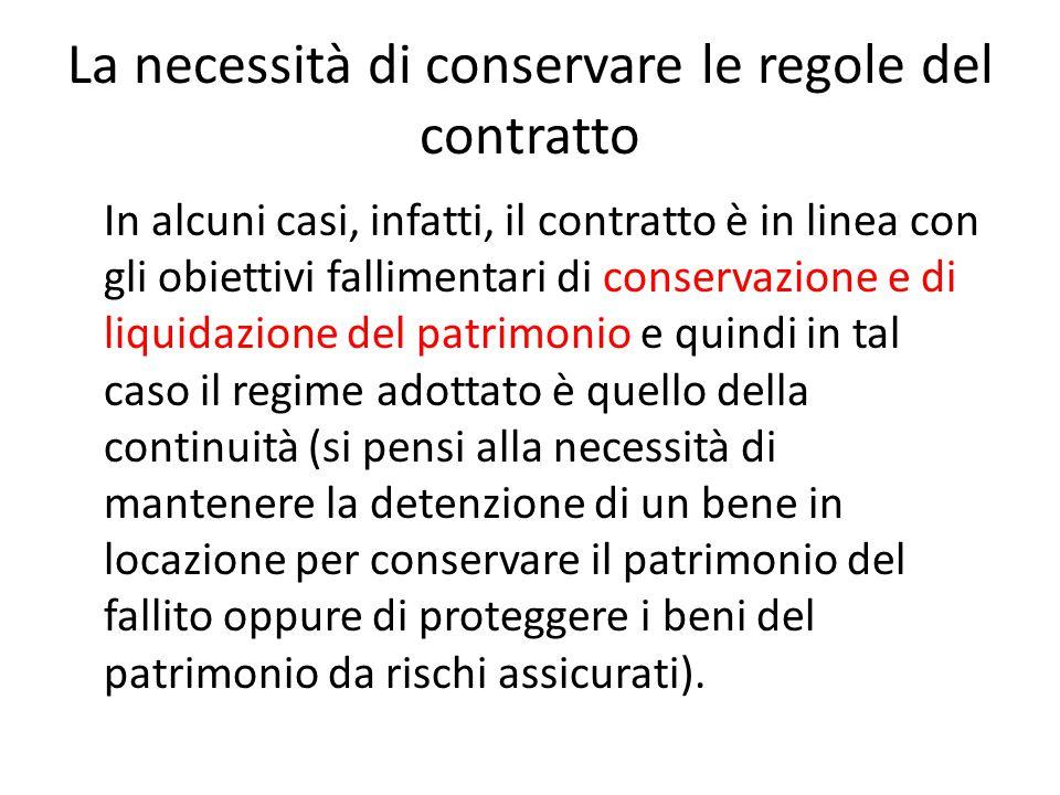 La necessità di conservare le regole del contratto In alcuni casi, infatti, il contratto è in linea con gli obiettivi fallimentari di conservazione e