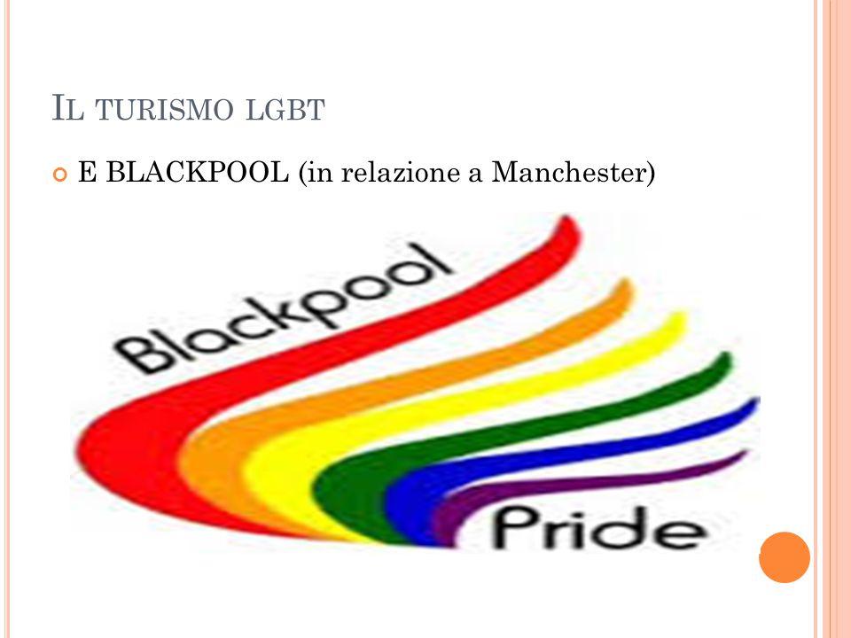 I L TURISMO LGBT E BLACKPOOL (in relazione a Manchester)