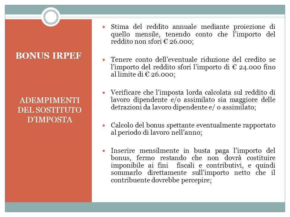 BONUS IRPEF ADEMPIMENTI DEL SOSTITUTO D'IMPOSTA Stima del reddito annuale mediante proiezione di quello mensile, tenendo conto che l'importo del reddi