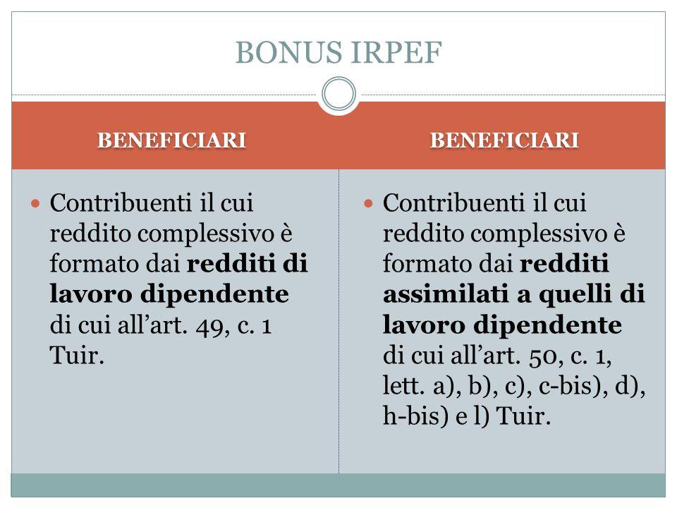 BENEFICIARI Contribuenti il cui reddito complessivo è formato dai redditi di lavoro dipendente di cui all'art. 49, c. 1 Tuir. Contribuenti il cui redd