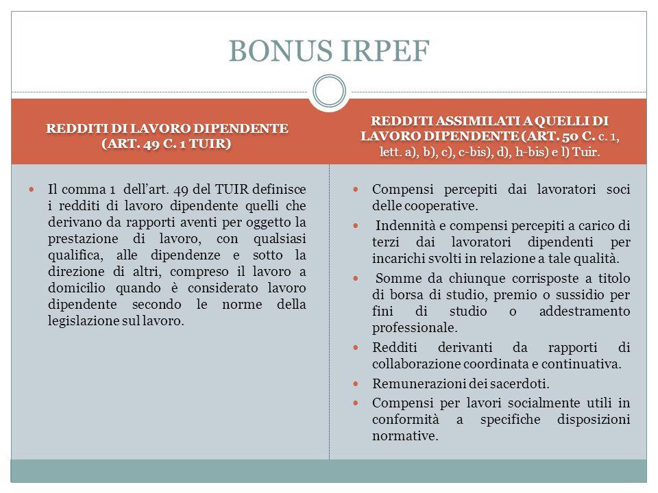 BONUS IRPEF ALTRE IPOTESI (CIRCOLARE DELL'AGENZIA DELLE ENTRATE 9 E DEL 14 MAGGIO 2014 In caso di concomitanza di più rapporti di lavoro, il cui reddito complessivo (derivante da entrambi i rapporti di lavoro) non ecceda l'importo di € 26.000, e data l'automaticità dell'erogazione del bonus da parte dei sostituti d'imposta, è onere del lavoratore comunicare obbligatoriamente i propri redditi e/o il credito fruito nell'eventuale precedente rapporto di lavoro al nuovo sostituto d'imposta e chiedere ad uno dei due sostituti di non riconoscere il credito, in quanto quest'ultimo può essere erogato da un solo sostituto d'imposta.
