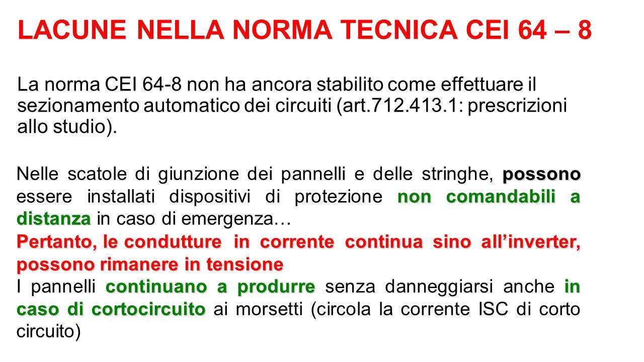 LACUNE NELLA NORMA TECNICA CEI 64 – 8 La norma CEI 64-8 non ha ancora stabilito come effettuare il sezionamento automatico dei circuiti (art.712.413.1