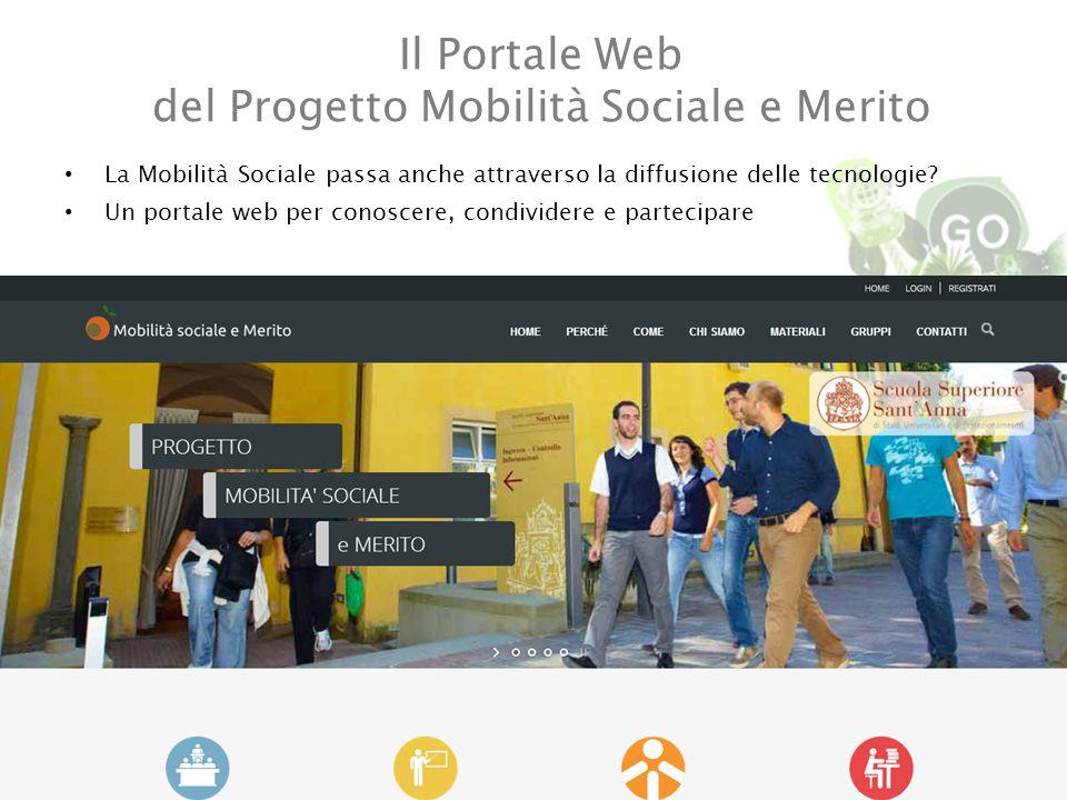 Il Portale Web del Progetto Mobilità Sociale e Merito La Mobilità Sociale passa anche attraverso la diffusione delle tecnologie.