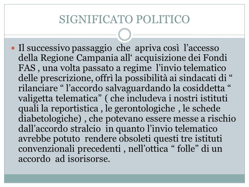 SIGNIFICATO POLITICO Il successivo passaggio che apriva così l'accesso della Regione Campania all' acquisizione dei Fondi FAS, una volta passato a reg