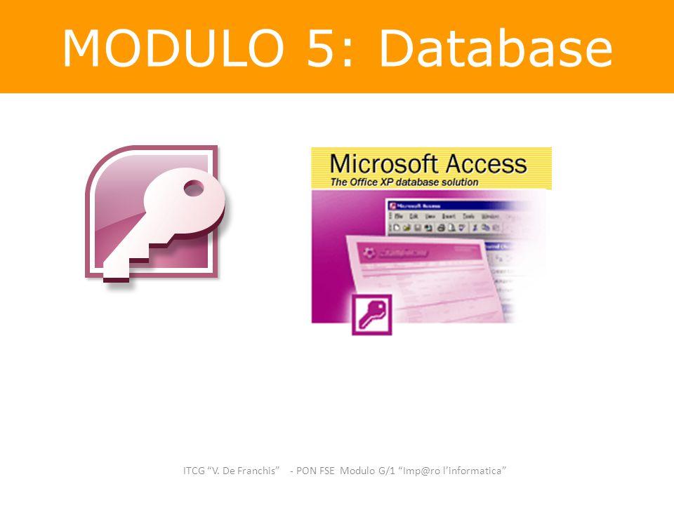 "MODULO 5: Database ITCG ""V. De Franchis"" - PON FSE Modulo G/1 ""Imp@ro l'informatica"""