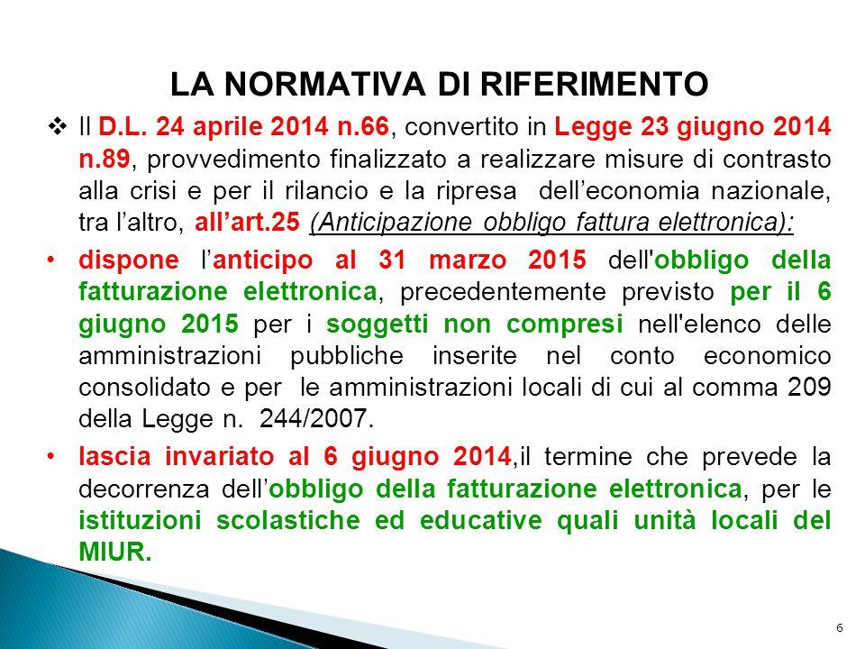 6 LA NORMATIVA DI RIFERIMENTO  Il D.L. 24 aprile 2014 n.66, convertito in Legge 23 giugno 2014 n.89, provvedimento finalizzato a realizzare misure di