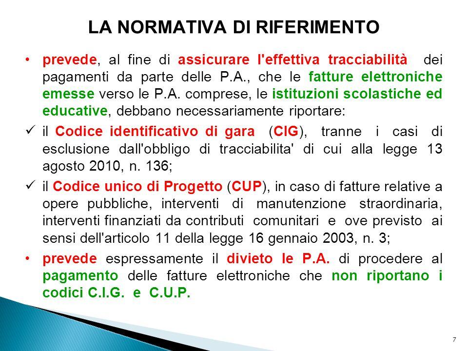 7 LA NORMATIVA DI RIFERIMENTO prevede, al fine di assicurare l'effettiva tracciabilità dei pagamenti da parte delle P.A., che le fatture elettroniche