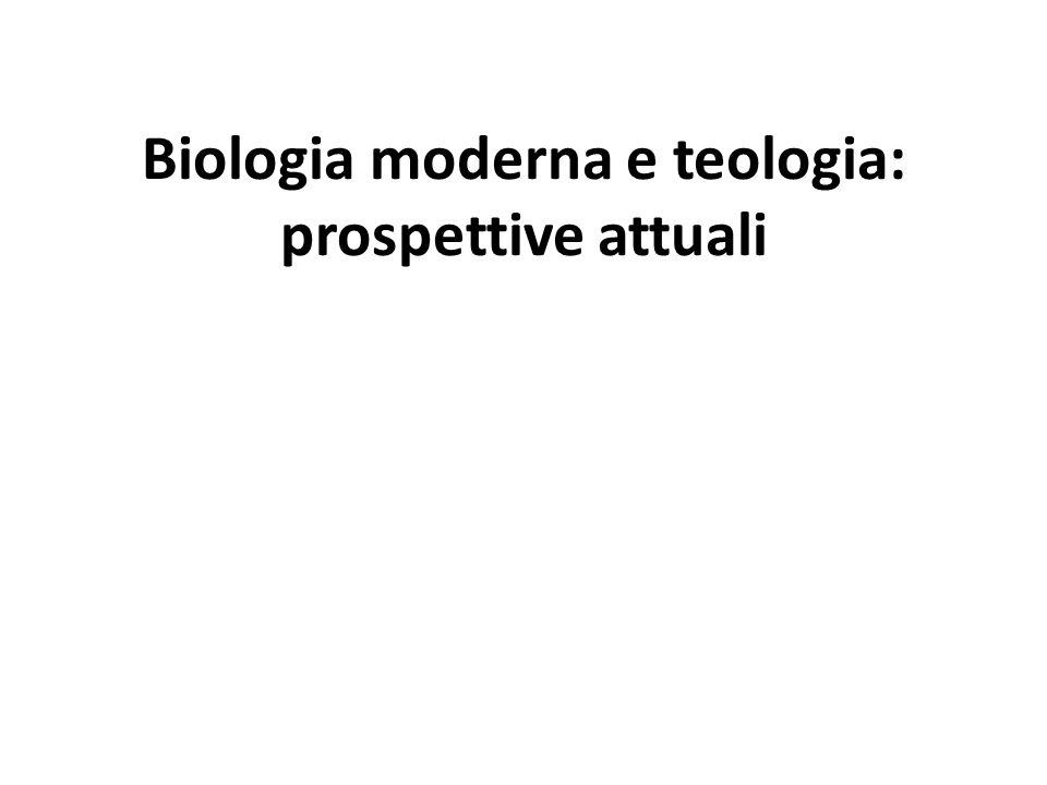 Biologia moderna e teologia: prospettive attuali