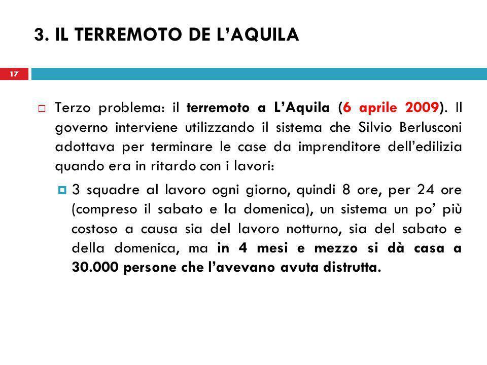 17 3. IL TERREMOTO DE L'AQUILA  Terzo problema: il terremoto a L'Aquila (6 aprile 2009).