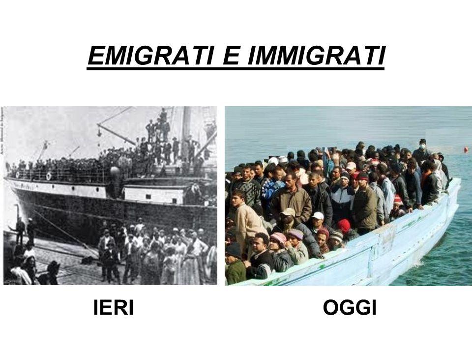EMIGRATI E IMMIGRATI IERIOGGI