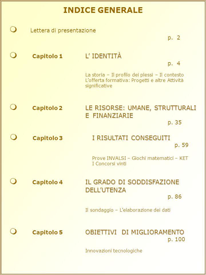 INDICE GENERALE  Lettera di presentazione p.2 L' IDENTITÀ  Capitolo 1 L' IDENTITÀ p.