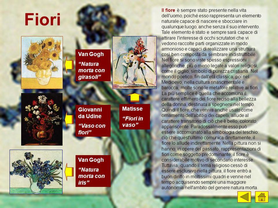 """Fiori Van Gogh """"Natura morta con girasoli"""" Van Gogh """"Natura morta con iris"""" Giovanni da Udine """"Vaso con fiori"""" Matisse """"Fiori in vaso"""" Il fiore è semp"""