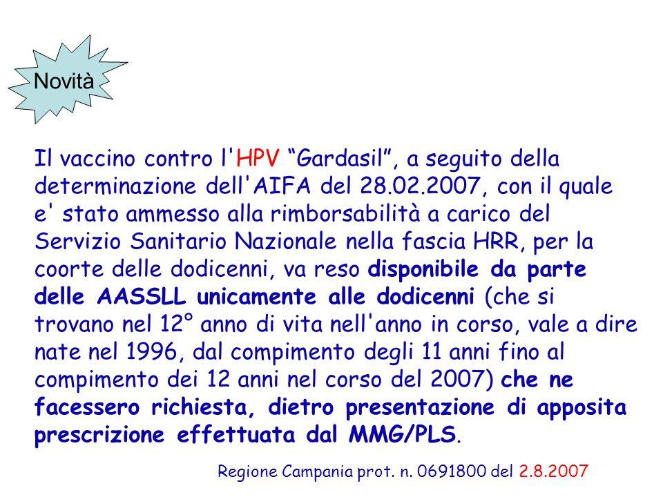 """Regione Campania prot. n. 0691800 del 2.8.2007 Il vaccino contro l'HPV """"Gardasil"""", a seguito della determinazione dell'AIFA del 28.02.2007, con il qua"""