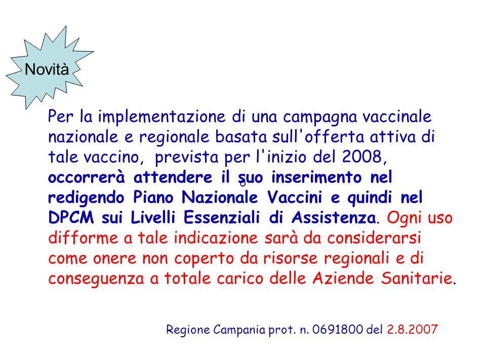 Regione Campania prot. n. 0691800 del 2.8.2007 Per la implementazione di una campagna vaccinale nazionale e regionale basata sull'offerta attiva di ta