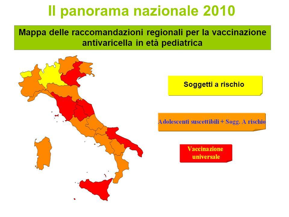 Mappa delle raccomandazioni regionali per la vaccinazione antivaricella in età pediatrica Il panorama nazionale 2010 Soggetti a rischio