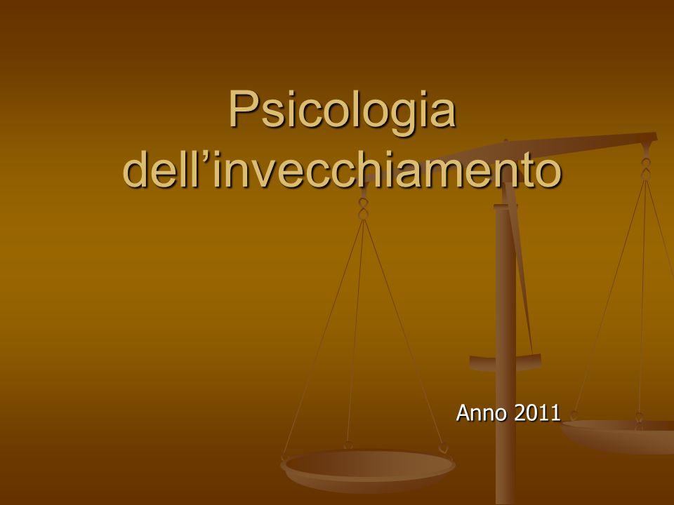 Psicologia dell'invecchiamento Anno 2011 Anno 2011