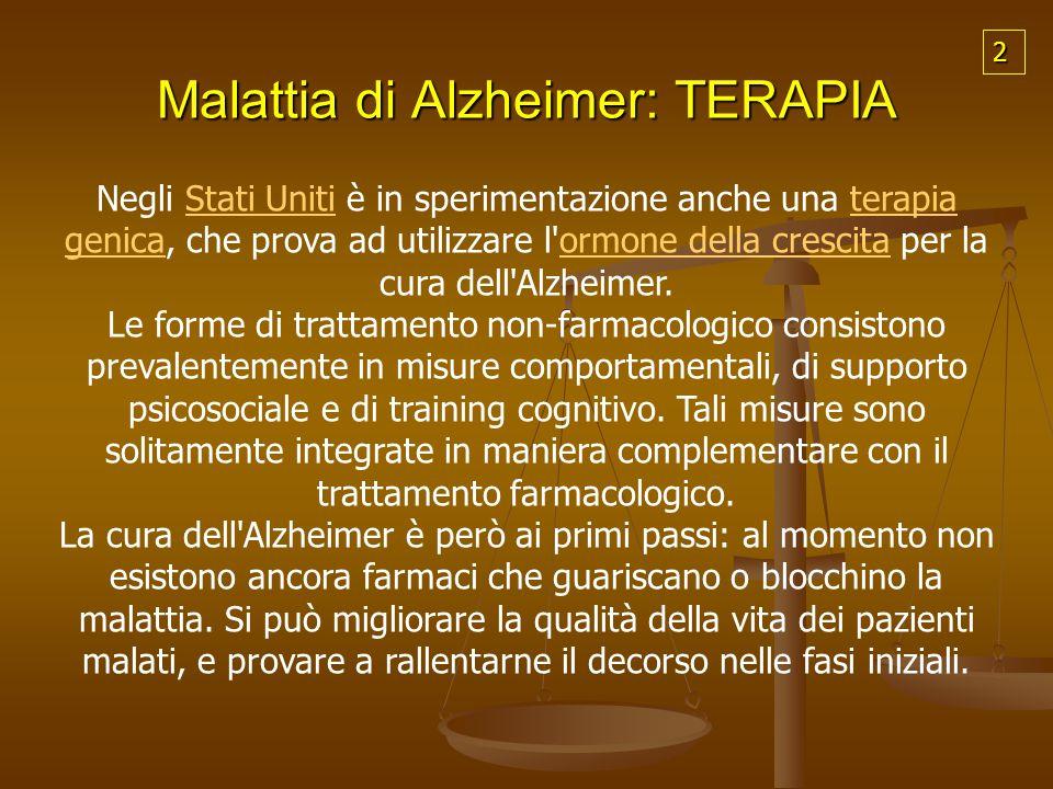 Malattia di Alzheimer: TERAPIA 2 Negli Stati Uniti è in sperimentazione anche una terapia genica, che prova ad utilizzare l'ormone della crescita per