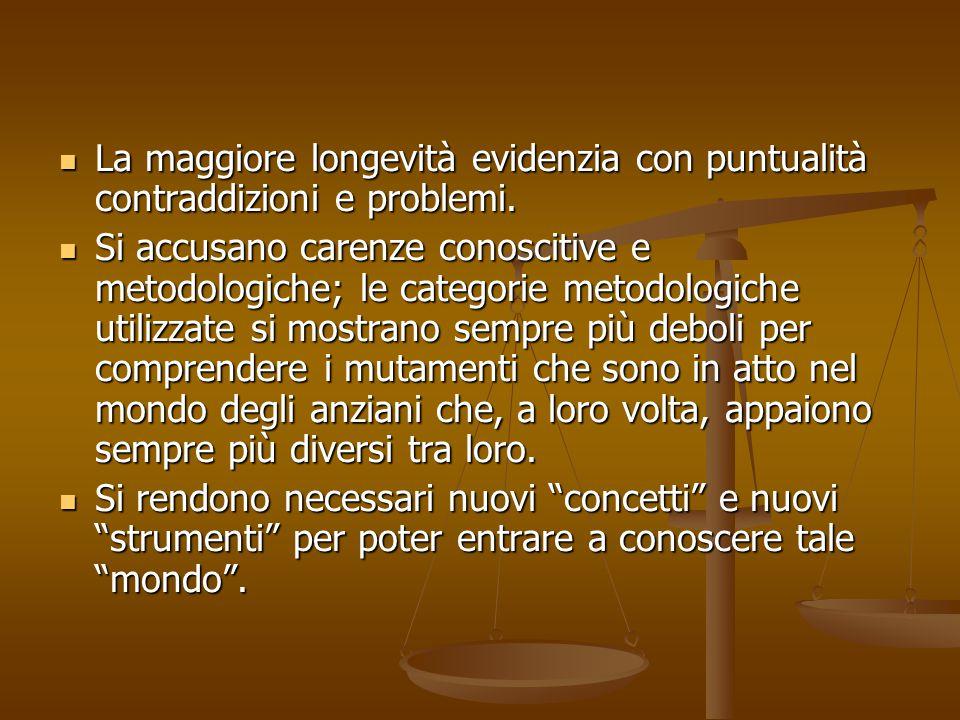 La maggiore longevità evidenzia con puntualità contraddizioni e problemi. La maggiore longevità evidenzia con puntualità contraddizioni e problemi. Si