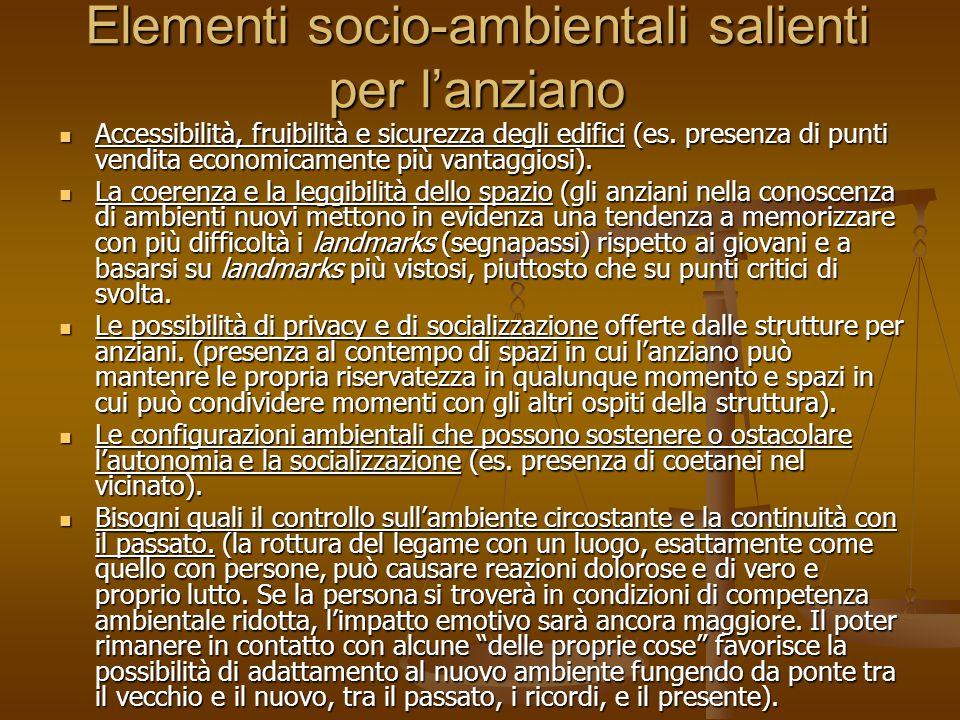 Elementi socio-ambientali salienti per l'anziano Accessibilità, fruibilità e sicurezza degli edifici (es. presenza di punti vendita economicamente più