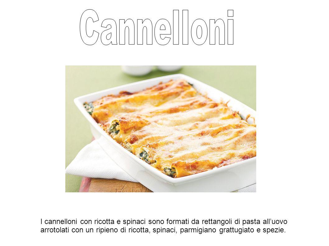 I cannelloni con ricotta e spinaci sono formati da rettangoli di pasta all'uovo arrotolati con un ripieno di ricotta, spinaci, parmigiano grattugiato e spezie.