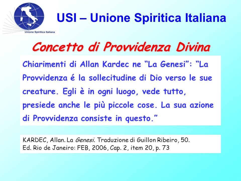 USI – Unione Spiritica Italiana Chiarimenti di Allan Kardec ne La Genesi : La Provvidenza é la sollecitudine di Dio verso le sue creature.